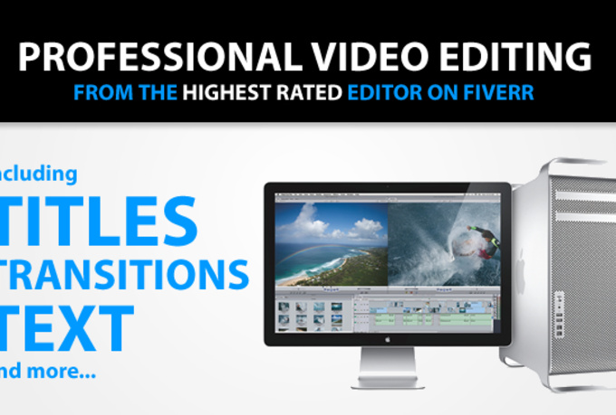 perform PROFESSIONAL video editing